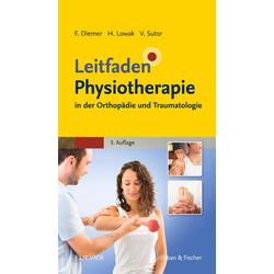 Leitfaden Physiotherapie in der Orthopädie und Traumatologie: eBook von