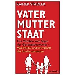 Vater  Mutter  Staat. Rainer Stadler  - Buch