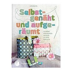 Selbstgenäht und aufgeräumt. Uta Kuhn  - Buch
