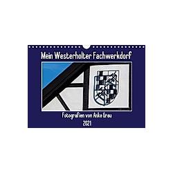Mein Westerholter Fachwerkdorf (Wandkalender 2021 DIN A4 quer) - Kalender