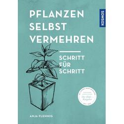 Pflanzen selbst vermehren als Buch von Anja Flehmig