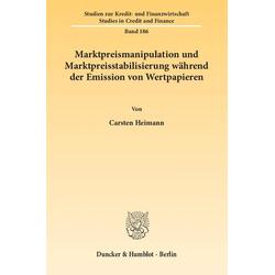Marktpreismanipulation und Marktpreisstabilisierung während der Emission von Wertpapieren als Buch von Carsten Heimann