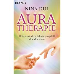 Aura-Therapie: Taschenbuch von Nina Dul