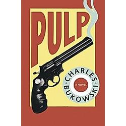 Pulp. Charles Bukowski  - Buch
