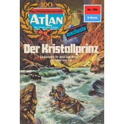 Atlan 100: Der Kristallprinz
