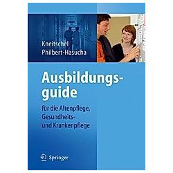 Ausbildungsguide. Barbara Kneitschel  Sabine Philbert-Hasucha  - Buch