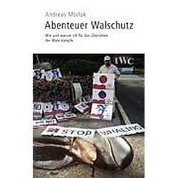 Abenteuer Walschutz. Andreas Morlok  - Buch