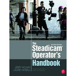 The Steadicam® Operator's Handbook als Buch von Jerry Holway/ Laurie Hayball
