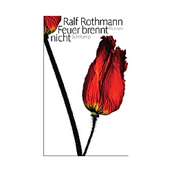 Feuer brennt nicht. Ralf Rothmann  - Buch