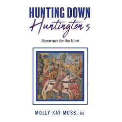 Hunting Down Huntington's als Buch von Molly Kay Moss