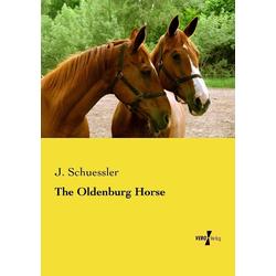 The Oldenburg Horse als Buch von J. Schuessler