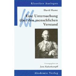 David Hume: Eine Untersuchung über den menschlichen Verstand: eBook von