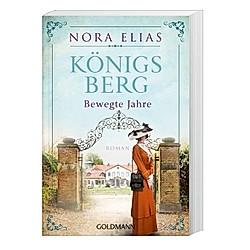 Königsberg. Bewegte Jahre / Königsberg-Saga Bd.2. Nora Elias  - Buch