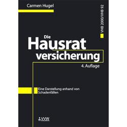 Die Hausratversicherung VHB2000/VHB92 als Buch von Carmen Hugel