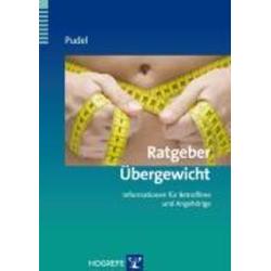 Ratgeber Übergewicht. (Ratgeber zur Reihe Fortschritte der Psychotherapie Band 19): eBook von Volker Pudel