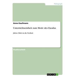 Unterrichtseinheit zum Motiv des Exodus als Buch von Anne Kaufmann