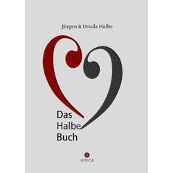 Das Halbe Buch als Buch von Jürgen Halbe/ Ursula Halbe