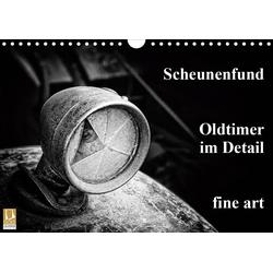 Scheunenfund. Oldtimer im Detail. fine art (Wandkalender 2021 DIN A4 quer)