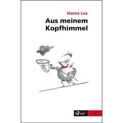 Aus meinem Kopfhimmel als Taschenbuch von Hanna Lux