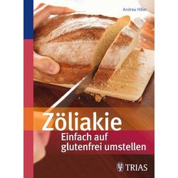 Zöliakie - Einfach auf glutenfrei umstellen als Buch von Andrea Hiller