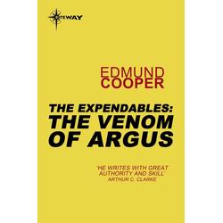 The Expendables: The Venom of Argus: eBook von Edmund Cooper