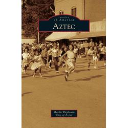 Aztec als Buch von Marilu Waybourn/ City Of Aztec/ City of Aztec