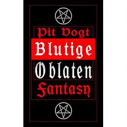 Blutige Oblaten als Buch von Pit Vogt