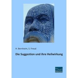 Die Suggestion und ihre Heilwirkung als Buch von H. Bernheim