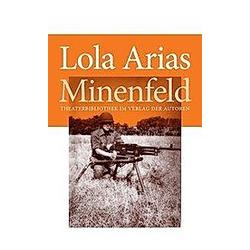 Minenfeld. Lola Arias  - Buch