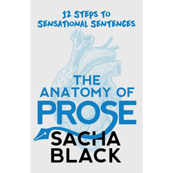 The Anatomy of Prose als Buch von Sacha Black