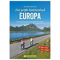 Das große Radreisebuch Europa. Thorsten Brönner  - Buch