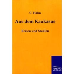 Aus dem Kaukasus als Buch von C. Hahn