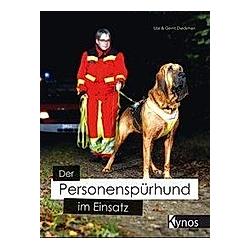 Der Personenspürhund im Einsatz. Gerrit Dieckman  Ute Dieckman  - Buch