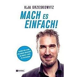 Mach es einfach!. Ilja Grzeskowitz  - Buch