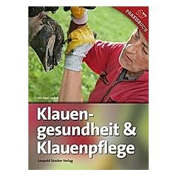 Klauengesundheit & Klauenpflege. Michael Hulek  - Buch