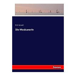 Die Mexicanerin. E. D. Gerard  - Buch