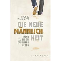 Die neue Männlichkeit. Eduard Waidhofer  - Buch