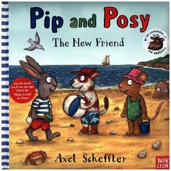 Pip and Posy: New Friend: Buch von Axel Scheffler