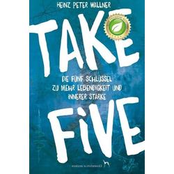 Take Five als Buch von Heinz Peter Wallner