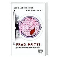 Frag Mutti!. Hans-Jörg Brekle  Bernhard Finkbeiner  - Buch