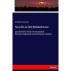 Tyrus bis zur Zeit Nebukadnezars. Friedrich Jeremias  - Buch