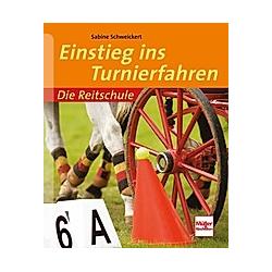 Einstieg ins Turnierfahren. Sabine Schweickert  - Buch