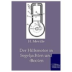 Der Hilfsmotor in Segeljachten und -Booten. H. Meville  - Buch