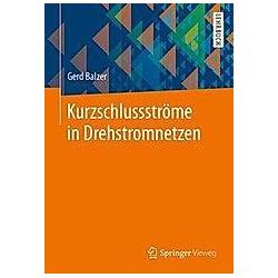 Kurzschlussströme in Drehstromnetzen; .. Gerd Balzer  - Buch