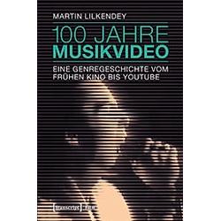 100 Jahre Musikvideo. Martin Lilkendey  - Buch