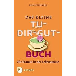 Das kleine Tu-dir-gut-Buch. Rita Steininger  - Buch