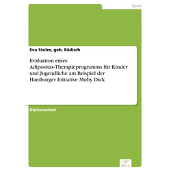 Evaluation eines Adipositas-Therapieprogramms für Kinder und Jugendliche am Beispiel der Hamburger Initiative Moby Dick