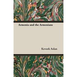 Armenia and the Armenians als Taschenbuch von Kevork Aslan