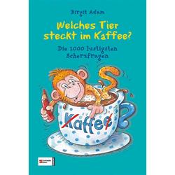 Welches Tier steckt im Kaffee? als Buch von Birgit Adam