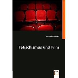 Fetischismus und Film. Viviane Rittersporn  - Buch